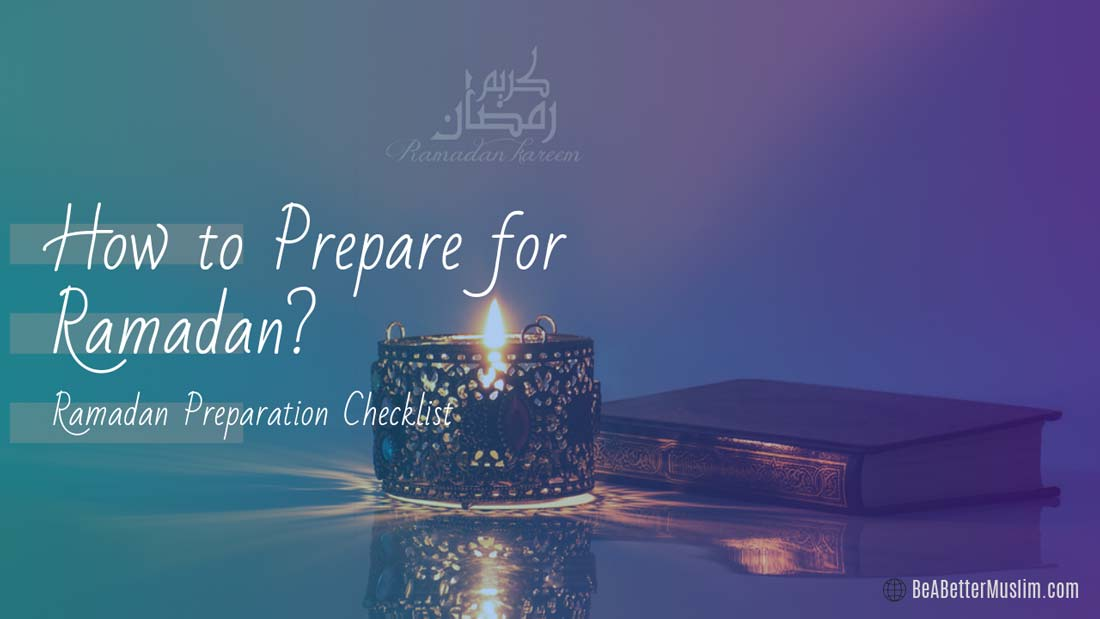 Ramadan Preparation Checklist: How to Prepare for Ramadan?